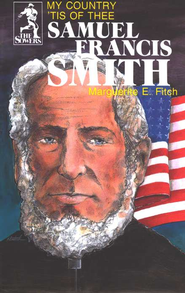 Samuel Francis Smith, Sower Series  -     By: Marguerite E. Fitch