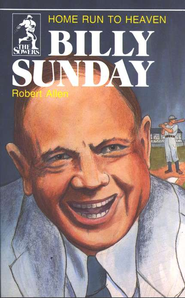 Billy Sunday, Sower Series  -              By: Robert Allen
