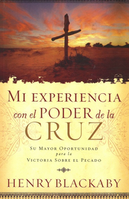 Mi Experiencia con el Poder de la Cruz  (Experiencing the Cross)  -              By: Henry Blackaby