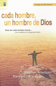 Cada Hombre, un Hombre de Dios  (Every Man, God's Man)  -     By: Stephen Arterburn, Kenny Luck, Mike Yorkey