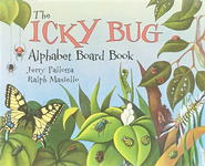 The Icky Bug Alphabet Board Book   -     By: Jerry Pallotta     Illustrated By: Ralph Masiello