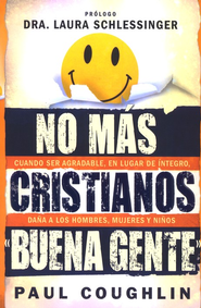 No Má Cristianos Buena Gente  (No More Christian Nice Guy)  -     By: Laura Schlessinger, Paul Coughlin