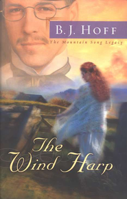 The Wind Harp,Mountain Song Legacy Series #2   -     By: B.J. Hoff