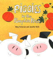 Piggies in the Pumpkin Patch   -     By: Mary Peterson, Jennifer Rofe