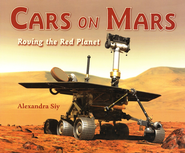 Cars on Mars: Roving the Red Planet   -     By: Alexandra Siy