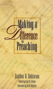 Making a Difference in Preaching  -     By: Haddon W. Robinson