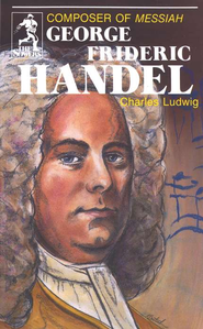 George Frederic Handel, Sower Series  -     By: Charles Ludwig