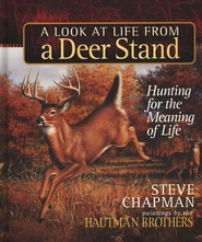 A Look At Life From A Deer Stand, Gift Edition   -     By: Steve Chapman