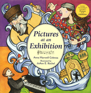 Pictures at an Exhibition   -              By: Anna Harwell Celenza                   Illustrated By: JoAnn E. Kitchel