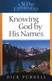 Knowing God by His Names  -     By: Dick Purnell