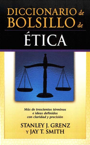 Diccionario de Bolsillo de Etica  (Pocket Dictionary of Ethics)  -     By: Stanley J. Grenz, Jay T. Smith