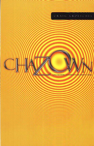 Chazown: Una Manera Diferente de Ver Tu Vida  (Chazown: A Different Way to See Your Life)   -              By: Craig Groeschel