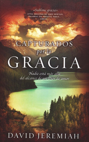 Capturados por la Gracia  (Captured by Grace)  -     By: David Jeremiah