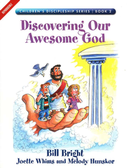 Discovering Our Awesome God, Children's Discipleship Series, Book 2   -     By: Bill Bright, Joette Whims, Melody Hunskor