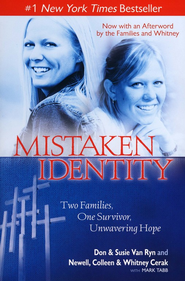 Mistaken Identity: Two Families, One Survivor, Unwavering Hope (slightly imperfect)  -     By: Don Newell, Susie Van Ryn Newell, Colleen Cerak, Whitney Cerak