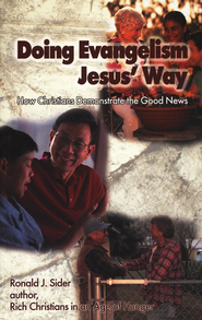 Doing Evangelism Jesus' Way: How Christians Demonstrate the Good News  -              By: Ronald J. Sider