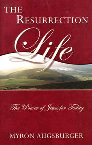 The Resurrection Life: The Power of Jesus for Today   -     By: Myron S. Augsburger