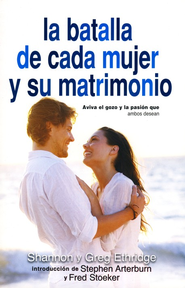 La Batalla de Cada Mujer y su Matrimonio  (Every Woman's Marriage)  -              By: Shannon Ethridge, Greg Ethridge