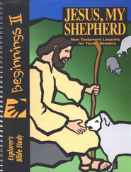 Jesus, My Shepherd--Explorer's Bible Study for Young Readers, Beginnings II        -