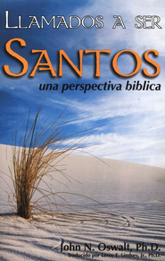 Llamados a ser Santos (Called to Be Holy)      -     By: John N. Oswalt