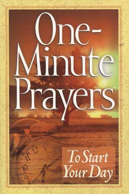 One-Minute Prayers to Start Your Day   -