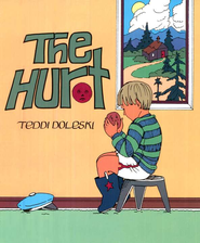The Hurt    -              By: Teddi Doleski                   Illustrated By: William Hart McNichols