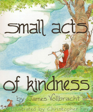 Small Acts of Kindness   -     By: James Vollbracht