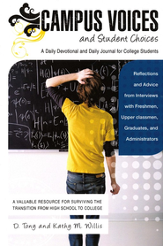 Campus Voices and Student Choices: A Daily Devotional and Daily Journal for College Students  -     By: D. Tony Willis, Kathy M. Willis