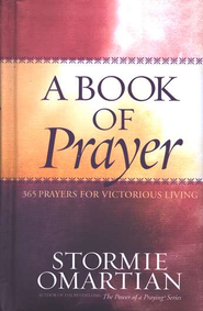 A Book of Prayer: 365 Prayers for Victorious Living   -     By: Stormie Omartian