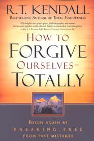 How to Forgive Ourselves--Totally: Begin Again by Breaking Free from Past Mistakes   -     By: R.T. Kendall