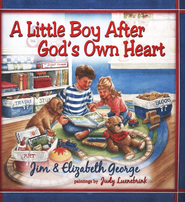 A Little Boy After God's Own Heart, Hardcover   -              By: Jim George, Elizabeth George, Judy Luenebrink
