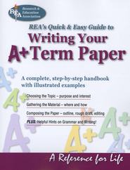 Writing Your A+ Research Paper - REA's Quick & Easy Guide  -