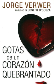 Gotas de un coraz&#243n quebrantado, Drops from a Leaking Tap  -     By: George Verwer