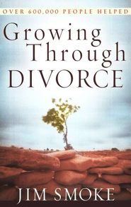 Growing Through Divorce  -     By: Jim Smoke