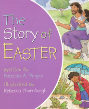The Story of Easter  -     By: Patricia Pingry