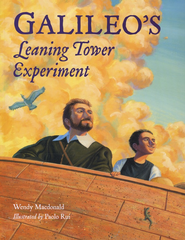 Galileo's Leaning Tower Experiment   -     By: Wendy Macdonald