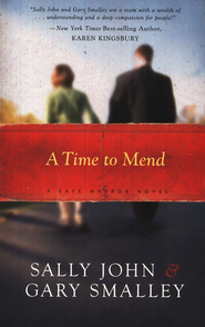 A Time to Mend, Safe Harbor Series #1   -              By: Dr. Gary Smalley, Sally John