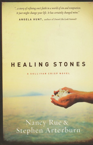 Healing Stones, Sullivan Crisp Series #1   -              By: Nancy Rue, Stephen Arterburn
