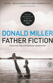 Father Fiction: Chapters for a Fatherless Generation  - Slightly Imperfect  -