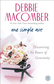 One Simple Act: Discovering the Power of Generosity - eBook  -     By: Debbie Macomber