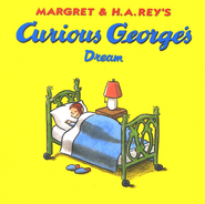 Curious George's Dream Softcover  -     By: H.A. Rey