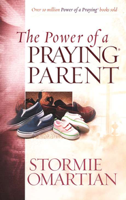 The Power of a Praying Parent   -     By: Stormie Omartian