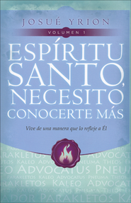 Espíritu Santo, Necesito Conocerte Más  (Holy Spirit, I need to Know More of You)  -     By: Josue Yrion