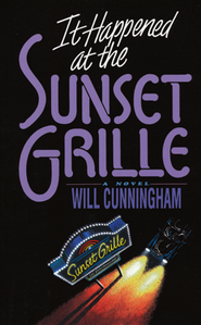 It Happened at the Sunset Grille   -              By: Will Cunningham