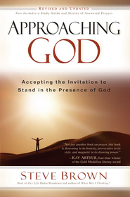 Approaching God: Accepting the Invitation to Stand in the Presence of God - eBook  -     By: Steve Brown