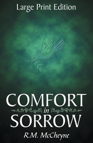 Comfort in Sorrow, Largeprint   -              By: Robert Murray McCheyne