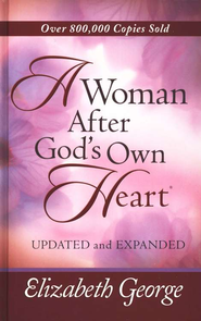A Woman After God's Own Heart, Deluxe Edition   -     By: Elizabeth George