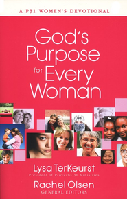 God's Purpose for Every Woman: A P31 Women's Devotional  -     By: Lysa TerKeurst, Rachel Olson