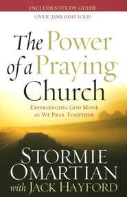 The Power of a Praying Church: Experiencing God Move As We Pray Together          -     By: Stormie Omartian, Jack Hayford