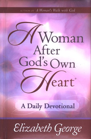 A Woman After God's Own Heart: A Daily Devotional Hardcover (padded) with ribbon  -              By: Elizabeth George